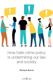 How hate crime policy is undermining our law and society